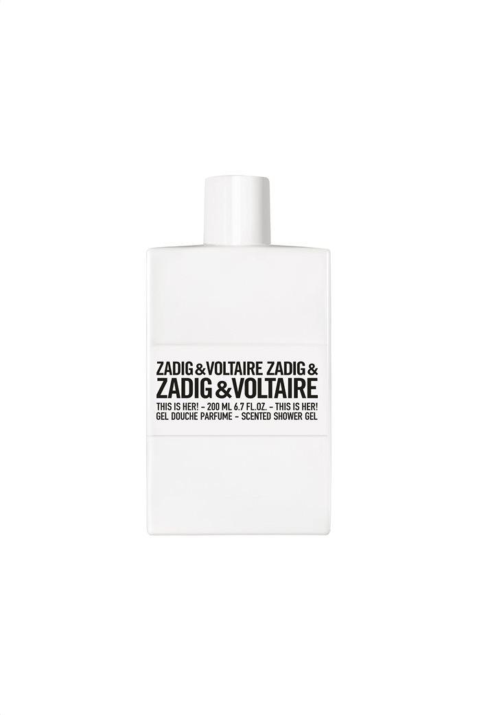 Zadig & Voltaire This is Her! Shower Gel 200 ml 0
