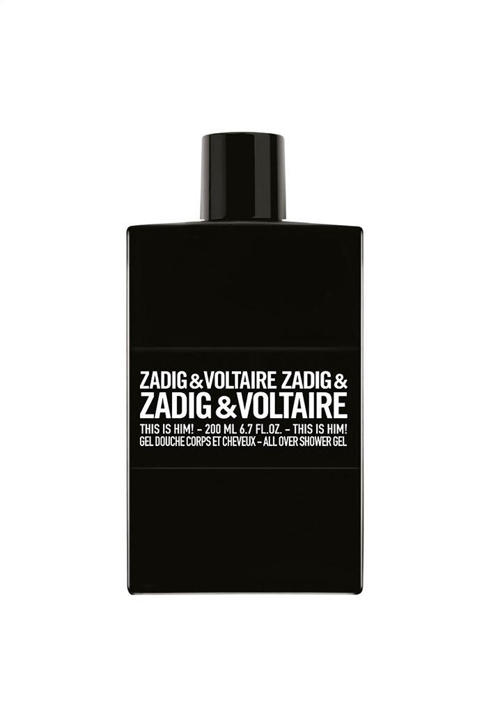 Zadig & Voltaire This is Him! Shower Gel 200 ml 0