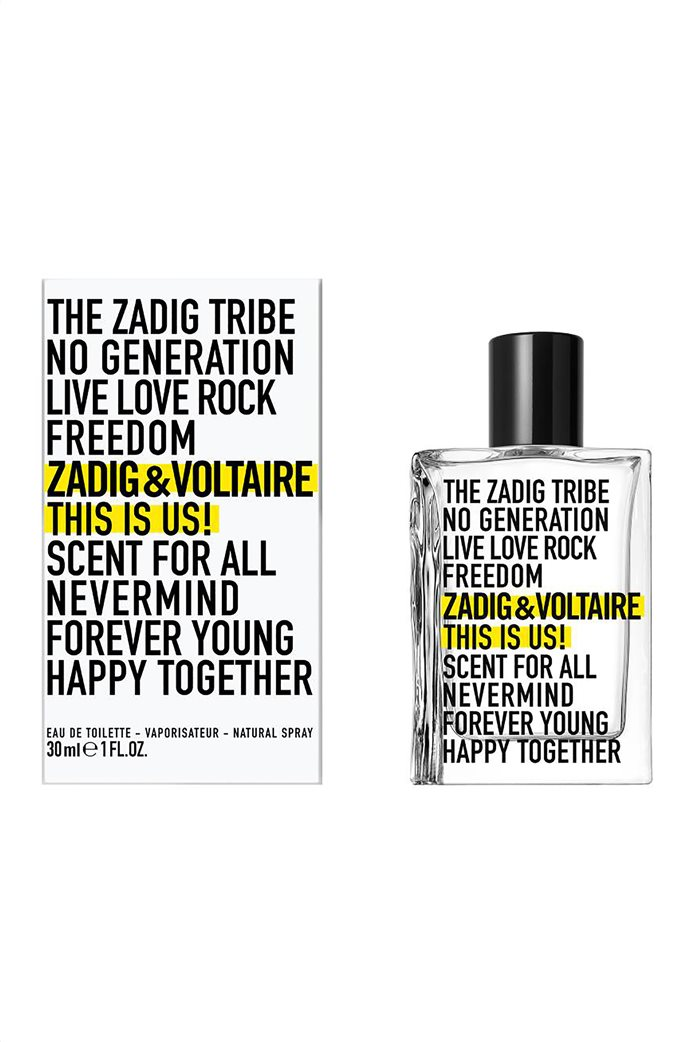 Zadig & Voltaire This Is Us Eau de Toilette 30 ml 1