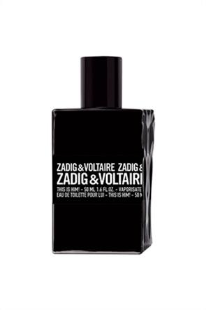 Zadig & Voltaire This is Him! Eau de Toilette 50 ml