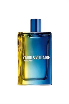 Zadig & Voltaire This is Love! Pour Lui  Eau de Toilette 100 ml