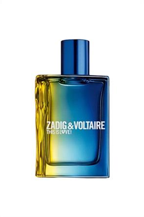 Zadig & Voltaire This is Love! Pour Lui Eau de Toilette 50 ml